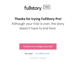 Fullstory uses microcopy to increase conversion rates
