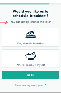 Microcopy is used to explain that you can change your schedule later